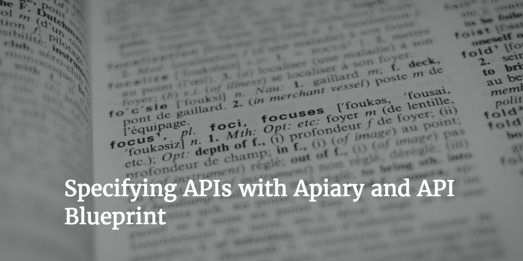 Writing api specs with apiary and blueprint specifying api specs malvernweather